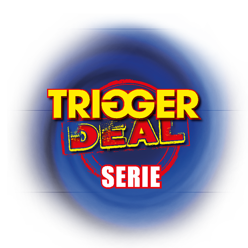 Trigger deal